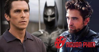Christian Bale nói gì về vai diễn Người Dơi của Robert Pattinson?