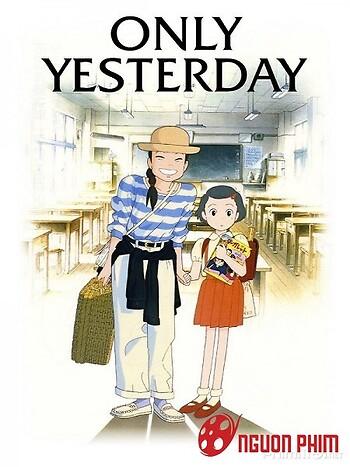 Only Yesterday – Chỉ Còn Ngày Hôm Qua