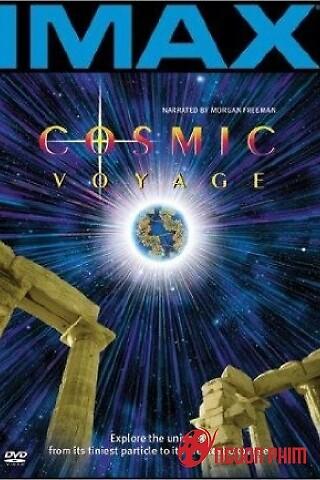 Hành Trình Vũ Trụ Imax Cosmic Voyage