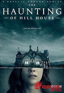Ngôi Nhà Bị Ma Ám Của Dòng Họ Hill (Phần 1)
