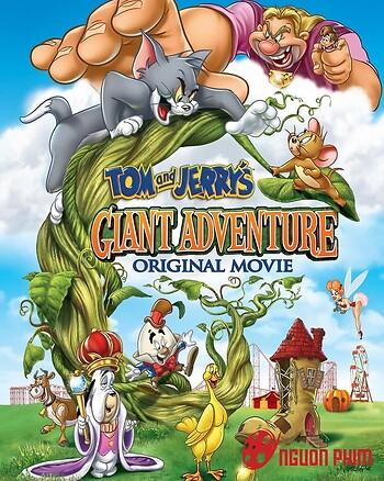 Tôm Và Jerry: Cuộc Phiêu Lưu Vào Vương Quốc Của Người Khổng Lồ