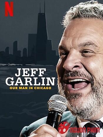 Jeff Garlin: Người Đàn Ông Ở Chicago