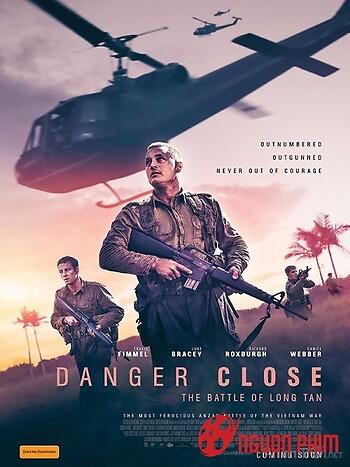 Nguy Hiểm Cận Kề: Trận Đánh Long Tân - Danger Close: The Battle Of Long Tan