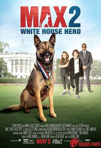 Chú Chó Max 2: Người Hùng Nhà Trắng
