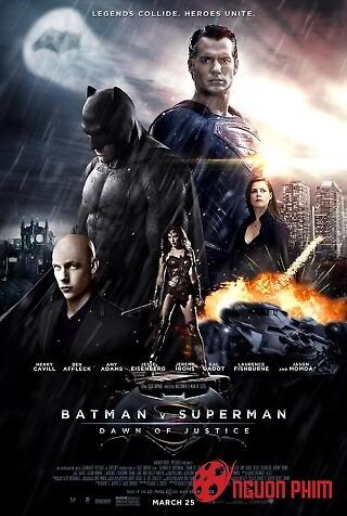 Người Dơi Và Siêu Nhân: Ánh Sáng Công Lý (Batman Vs Superman)