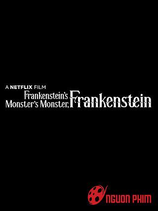 Quái Vật Của Quái Vật Của Frankenstein